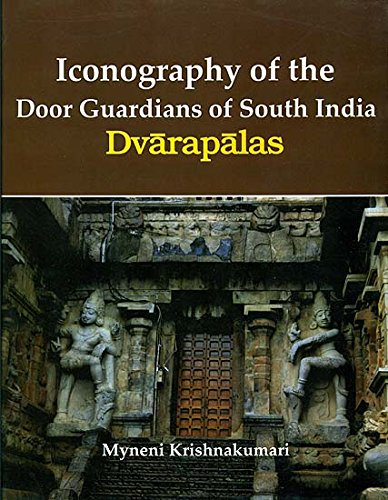 Iconography of the Door Guardians of South India Dvarapalas