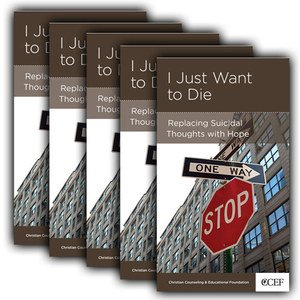 I Just Want to Die 5pk: Replacing Suicidal Thoughts with Hope by David Powlison, ISBN: 9781935273714