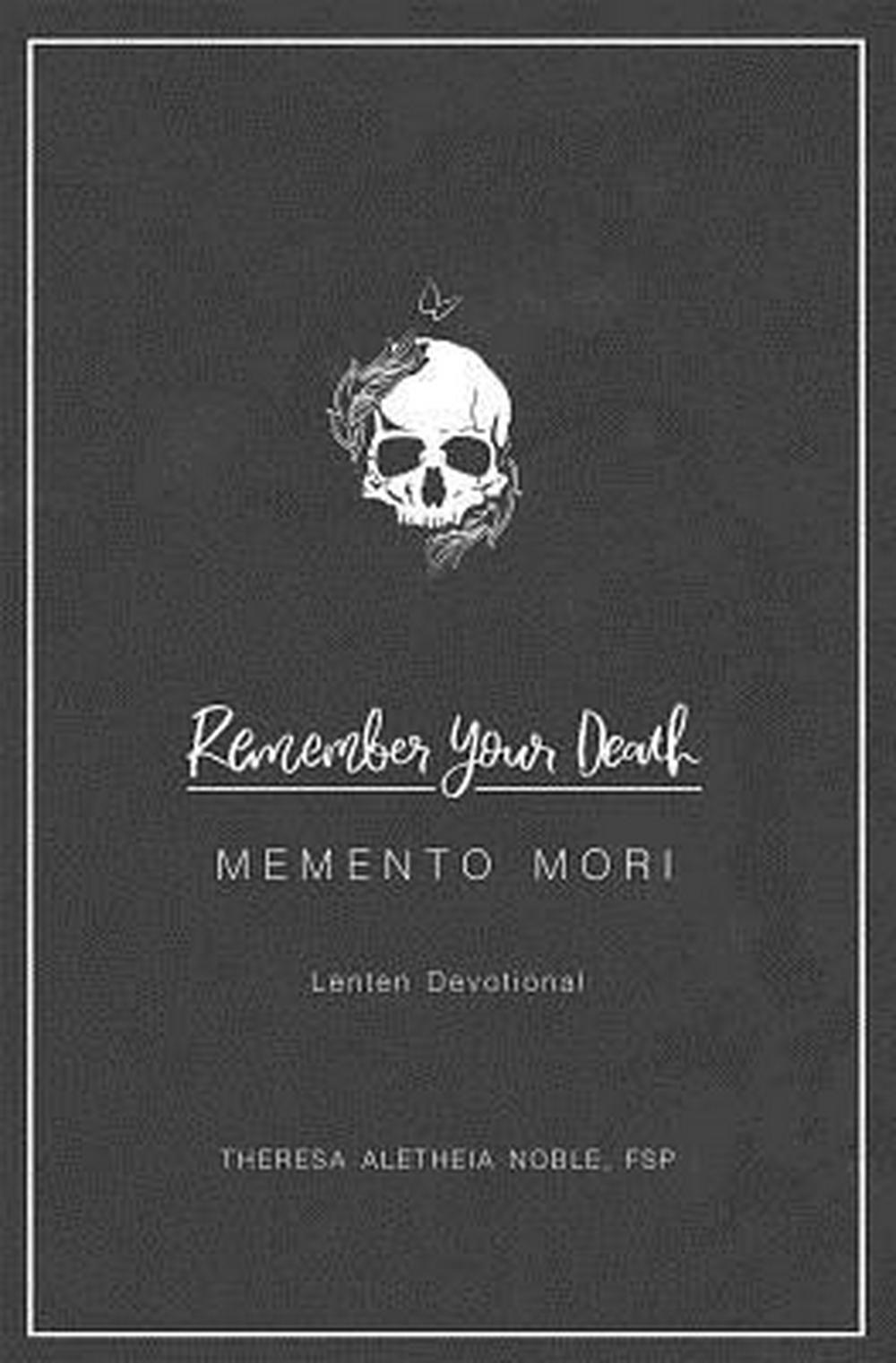 Remember Your Death: Lenten Devotional