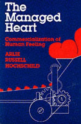 The Managed Heart by Arlie Russell Hochschild, ISBN: 9780520054547