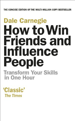How to Win Friends and Influence People by Dale Carnegie, ISBN: 9780091935078