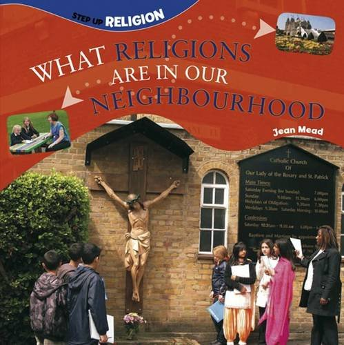 What Religions are in Our Neighbourhood? by Jean Mead, ISBN: 9781909850415