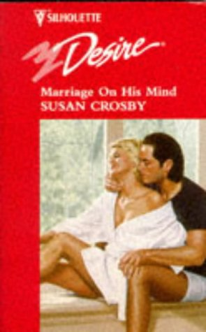 Marriage On His Mind by Susan Crosby, ISBN: 9780373761081