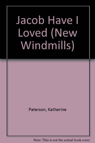 Jacob Have I Loved (New Windmills) by Katherine Paterson, ISBN: 9780435122720