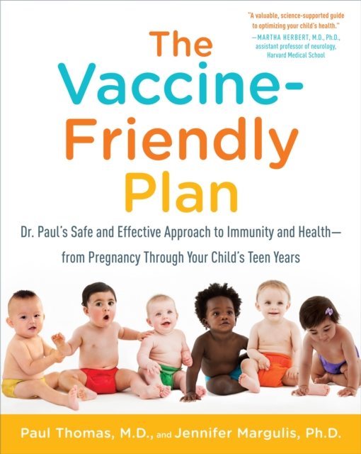 The Vaccine-Friendly PlanDr. Paul's Safe and Effective Approach to Immun...