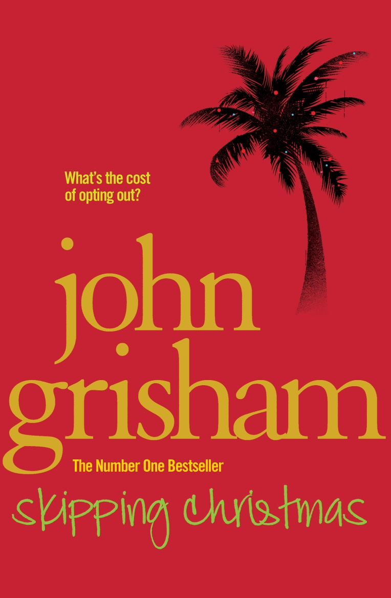 Skipping Christmas: Christmas with The Kranks by John Grisham, ISBN: 9780099559993
