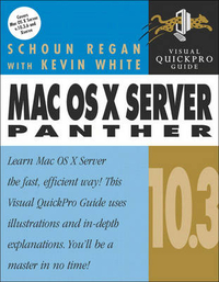 Mac OS X Server (Visual QuickStart Guides) by Schoun Regan, ISBN: 9780321242525