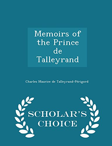 Memoirs of the Prince de Talleyrand - Scholar's Choice Edition by Charles Maurice De Talleyrand-Perigord, ISBN: 9781296157241