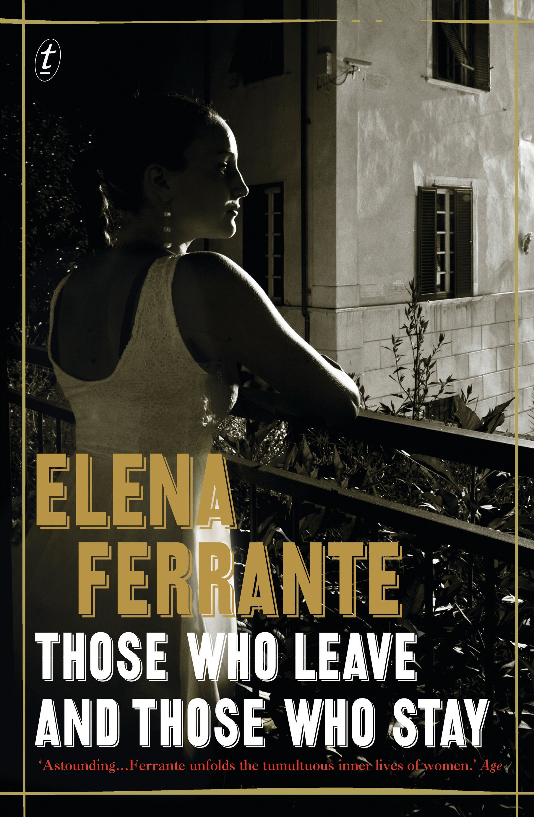 Those Who Leave and Those Who Stay (The Neapolitan Novels, Book Three) by Elena Ferrante, ISBN: 9781925240023