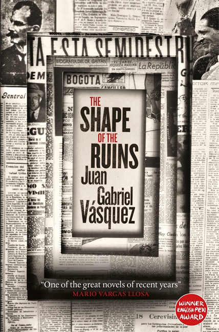 The Shape of the Ruins by Juan Gabriel Vásquez, ISBN: 9780857056597