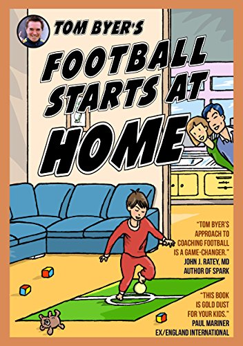 Tom Byer's Football Starts at Home