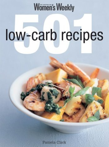 501 Low Carb Recipes by Pamela Clark, ISBN: 9781863963954