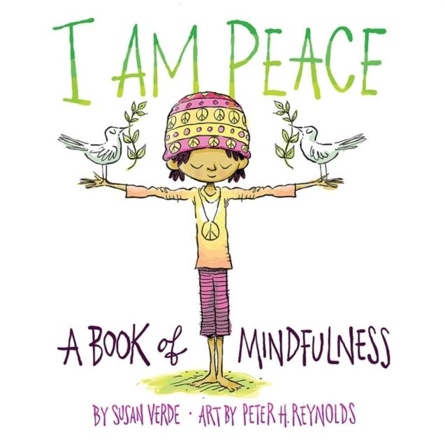 I Am Peace: A Book of Mindfulness by Susan Verde, ISBN: 9781419727016