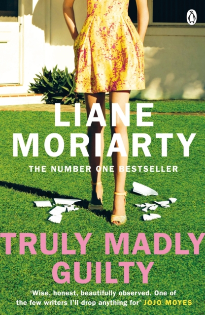 Truly Madly Guilty by Liane Moriarty, ISBN: 9781405932097
