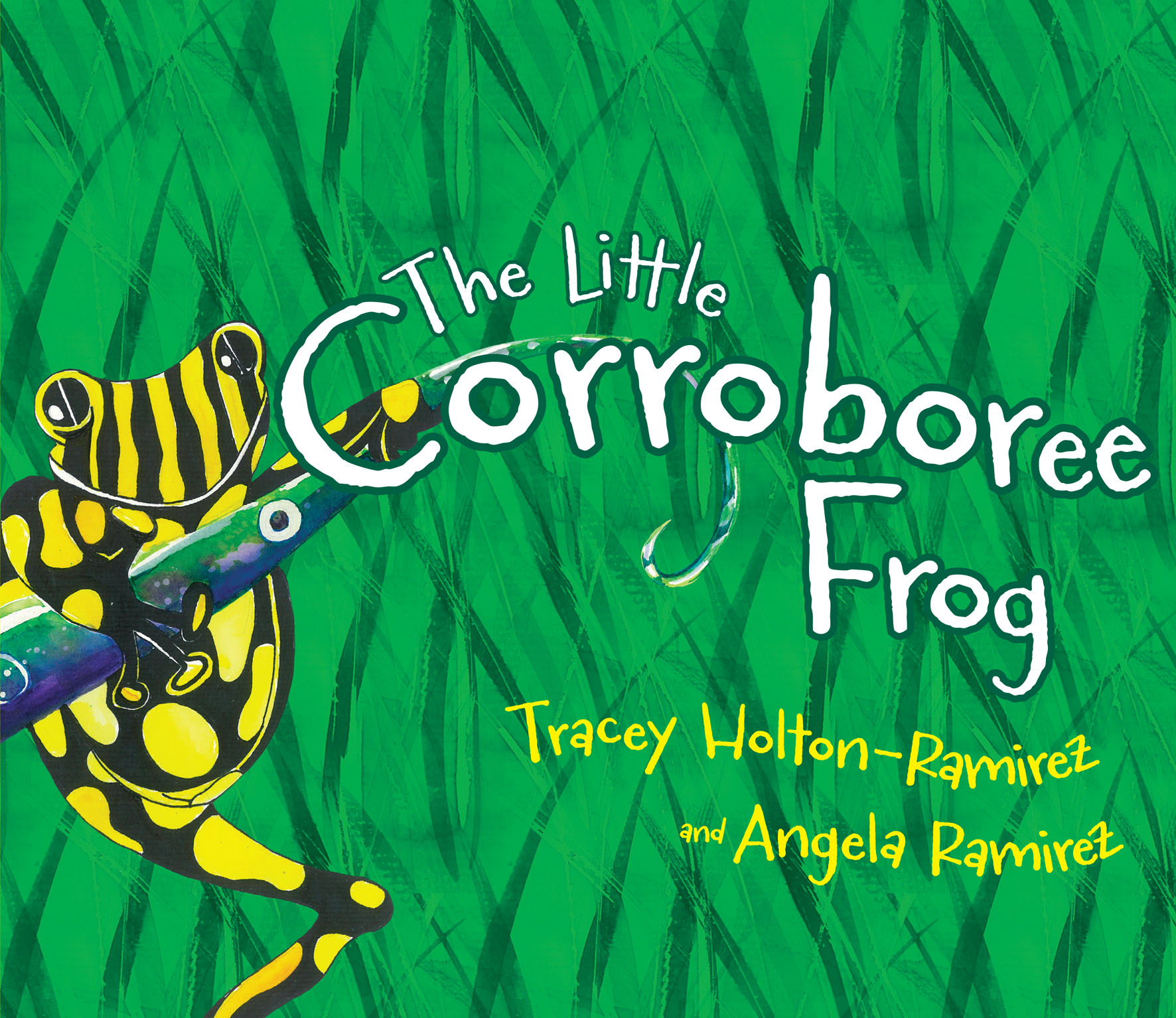The Little Corroboree Frog (Paperback) by Tracey Holton-Ramirez, ISBN: 9781921248818