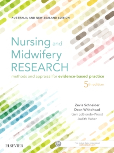 Nursing and Midwifery ResearchMethods and Appraisal for Evidence Based Practi... by Zevia Schneider,Dean Whitehead, ISBN: 9780729542302