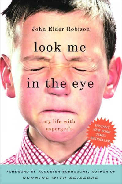 Look Me in the Eye by John Elder Robison, ISBN: 9780307395986