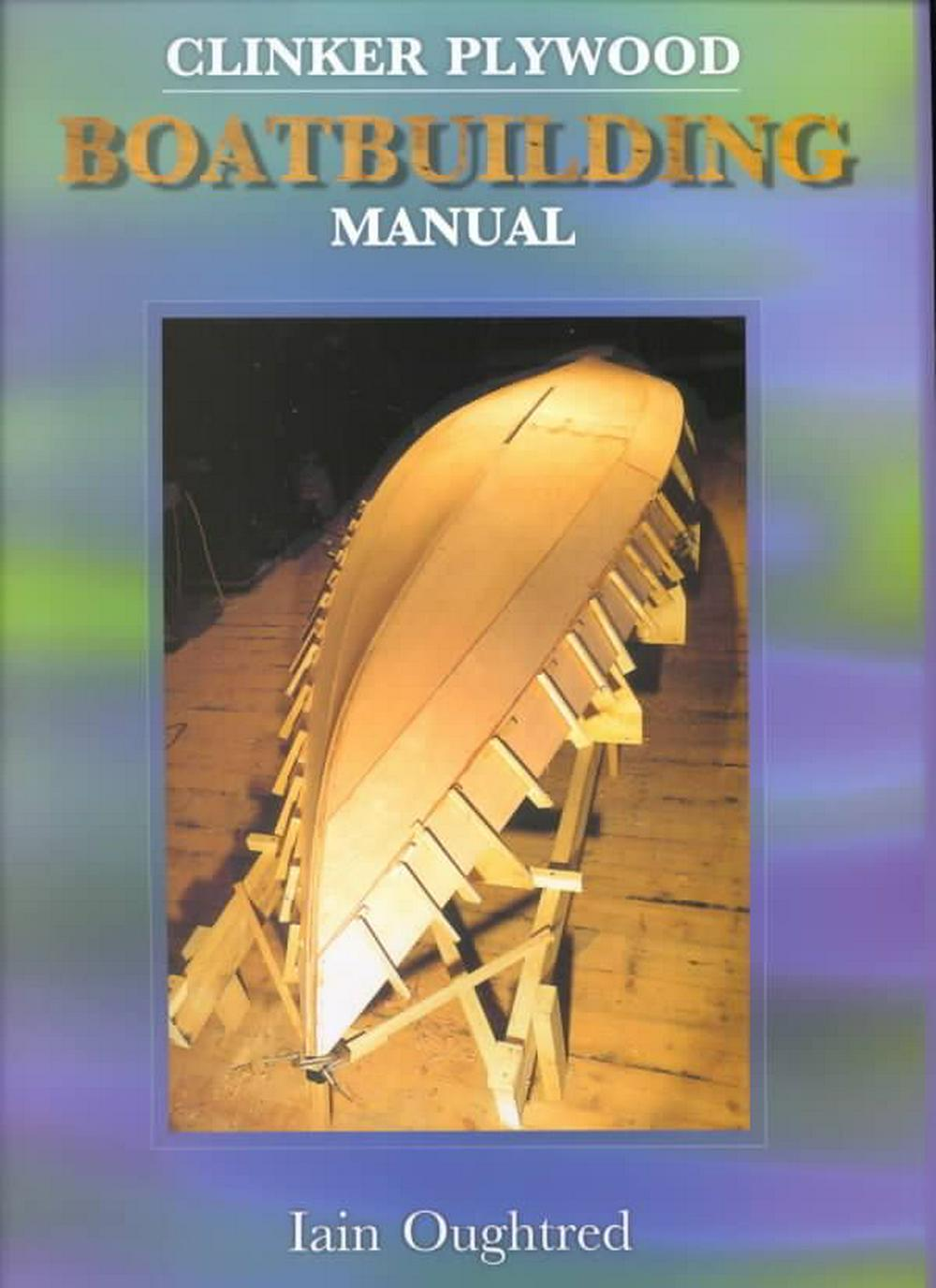 Cover Art for Clinker Plywood Boatbuilding Manual, ISBN: 9780937822616
