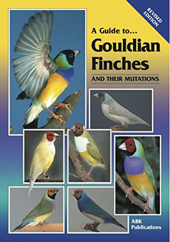A Guide to Gouldian Finches and Their Mutations by Milton Lewis, ISBN: 9780975081716