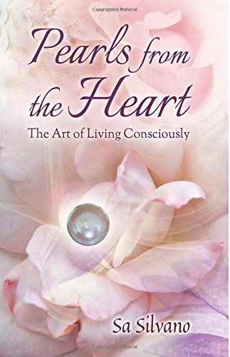 Pearls from the Heart: The Art of Living Consciously