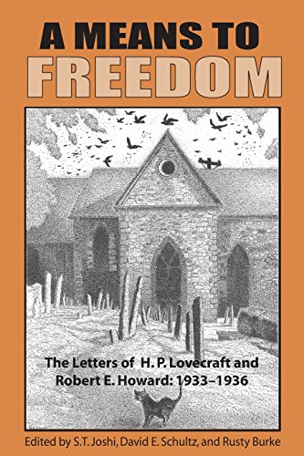 A Means to FreedomThe Letters of H. P. Lovecraft and Robert E. Ho... by H P Lovecraft,Robert E Howard, ISBN: 9781614981879