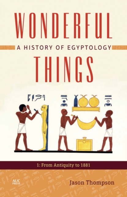 Wonderful Things a History of Egyp