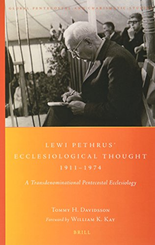 Lewi Pethrus' Ecclesiological Thought 1911-1974A Transdenominational Pentecostal Ecclesiology