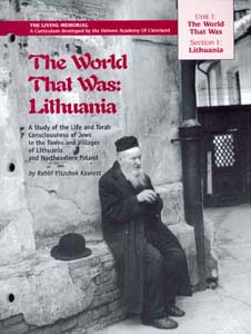 The World That Was: Lithuania: A Study of the Life and Torah Conciousness of Jews in the Towns and Villages of Lithuania