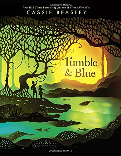 Tumble & Blue by Cassie Beasley, ISBN: 9780525428442
