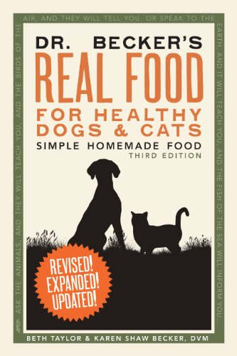 Dr. Becker's Real Food for Healthy Dogs and Cats: Simple Homemade Food