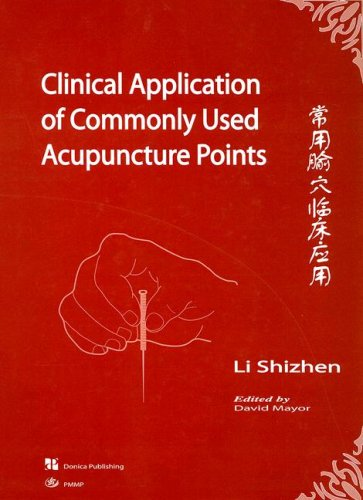 Clinical Application of Commonly Used Acupuncture Points by Shi Zhen Li, ISBN: 9781901149067