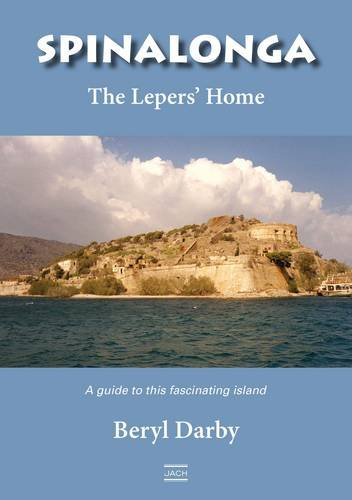 Spinalonga the Lepers' Home by Beryl Darby, ISBN: 9780957453210
