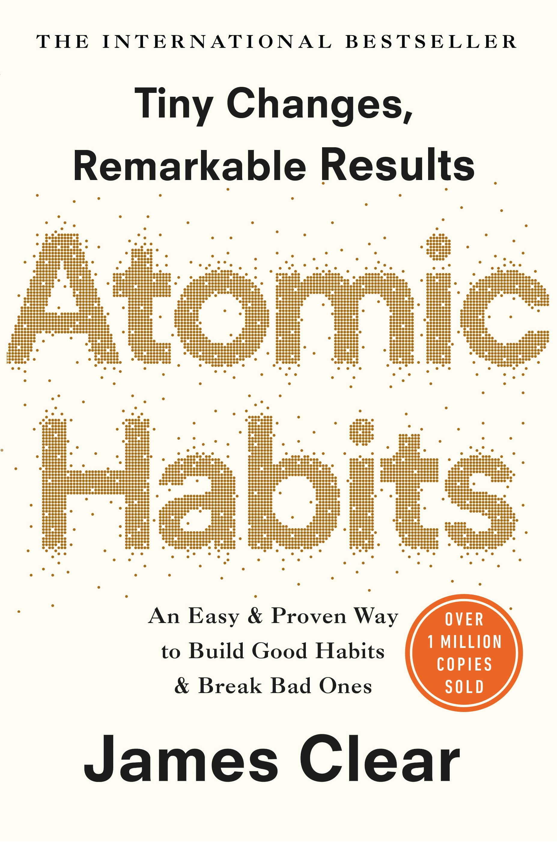 Atomic Habits: An Easy and Proven Way to Build Good Habits and Break Bad Ones by James Clear, ISBN: 9781847941831