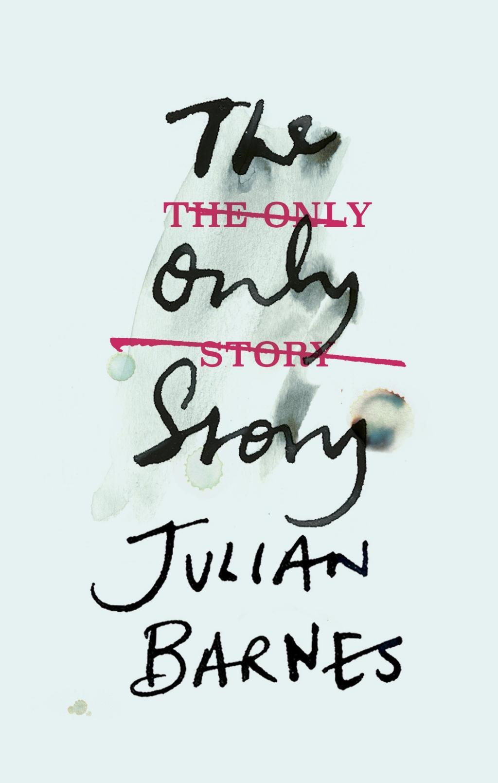 The Only Story by Julian Barnes, ISBN: 9781787330696