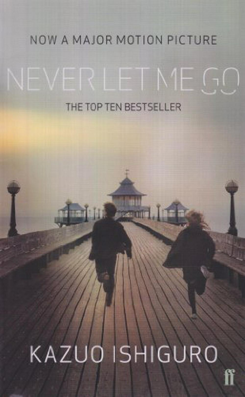 Never Let Me Go by Kazuo Ishiguro, ISBN: 9780571272136