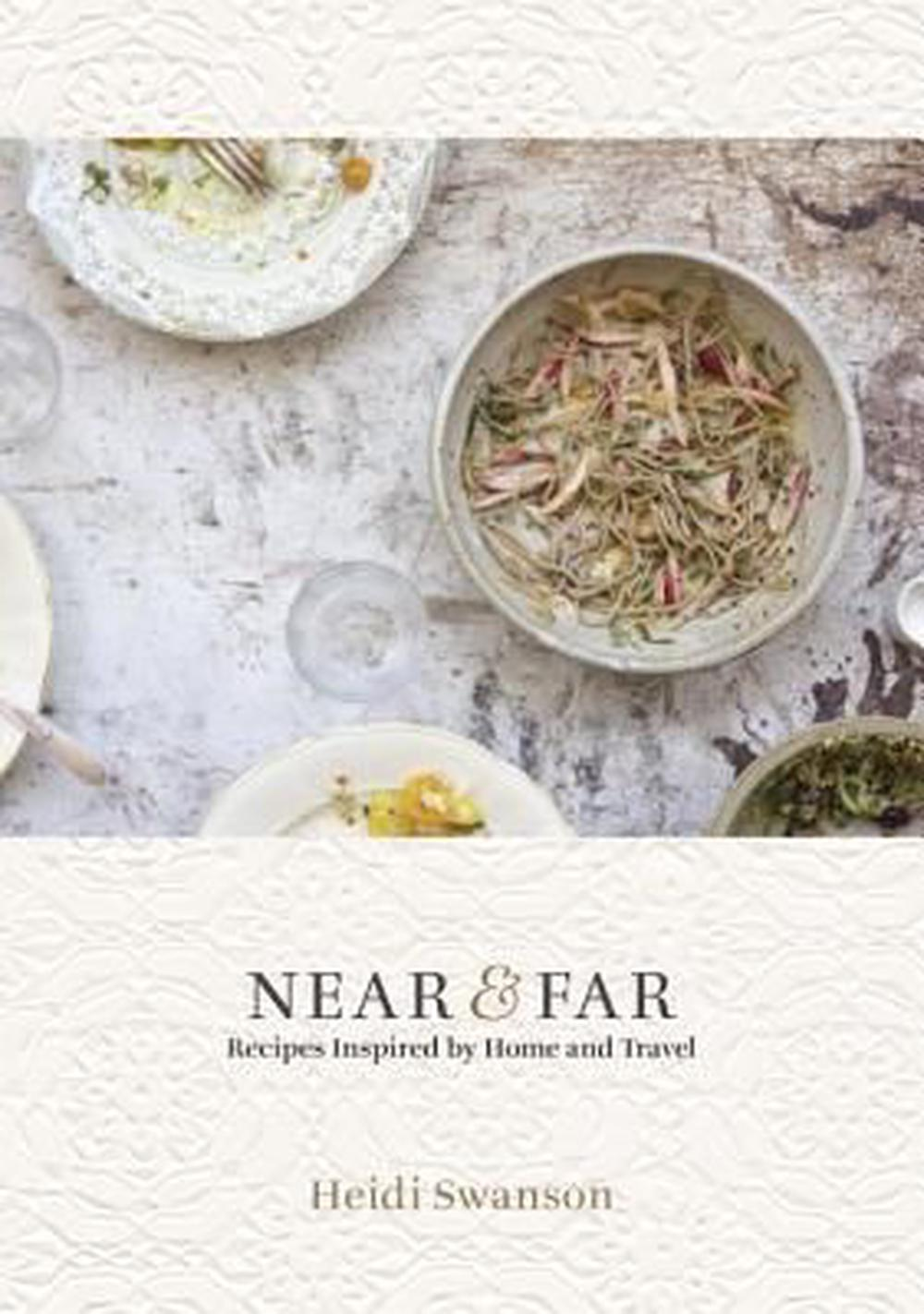 Near & Far: Recipes Inspired by Home & Travel