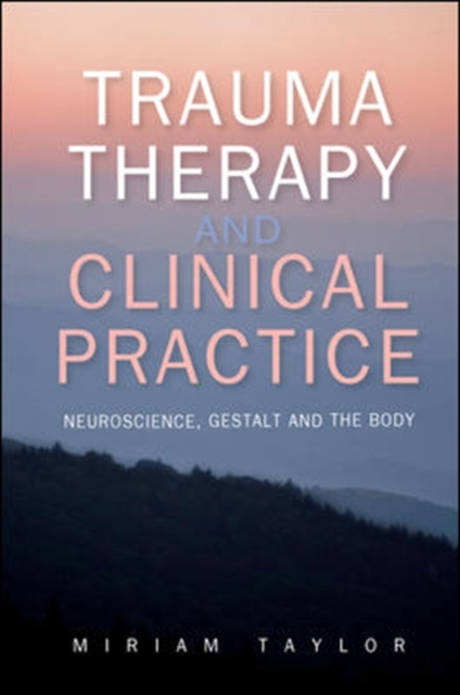 Trauma Therapy and Clinical Practice by Miriam S. Taylor, ISBN: 9780335263097