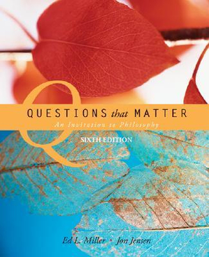 Questions That Matter by Ed L Miller, ISBN: 9780073386560