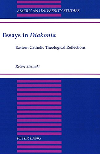 Essays in Diakonia: Eastern Catholic Theological Reflections
