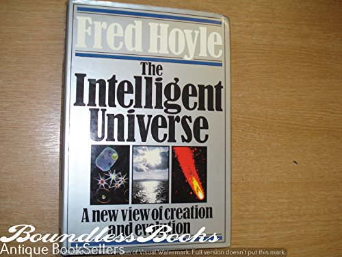 Intelligent Universe: A New View of Creation and Evolution