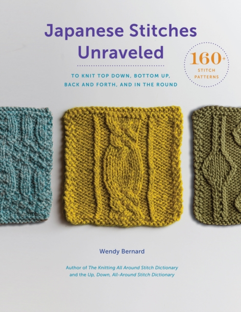 Japanese Stitches Unraveled by Wendy Bernard, ISBN: 9781419729065