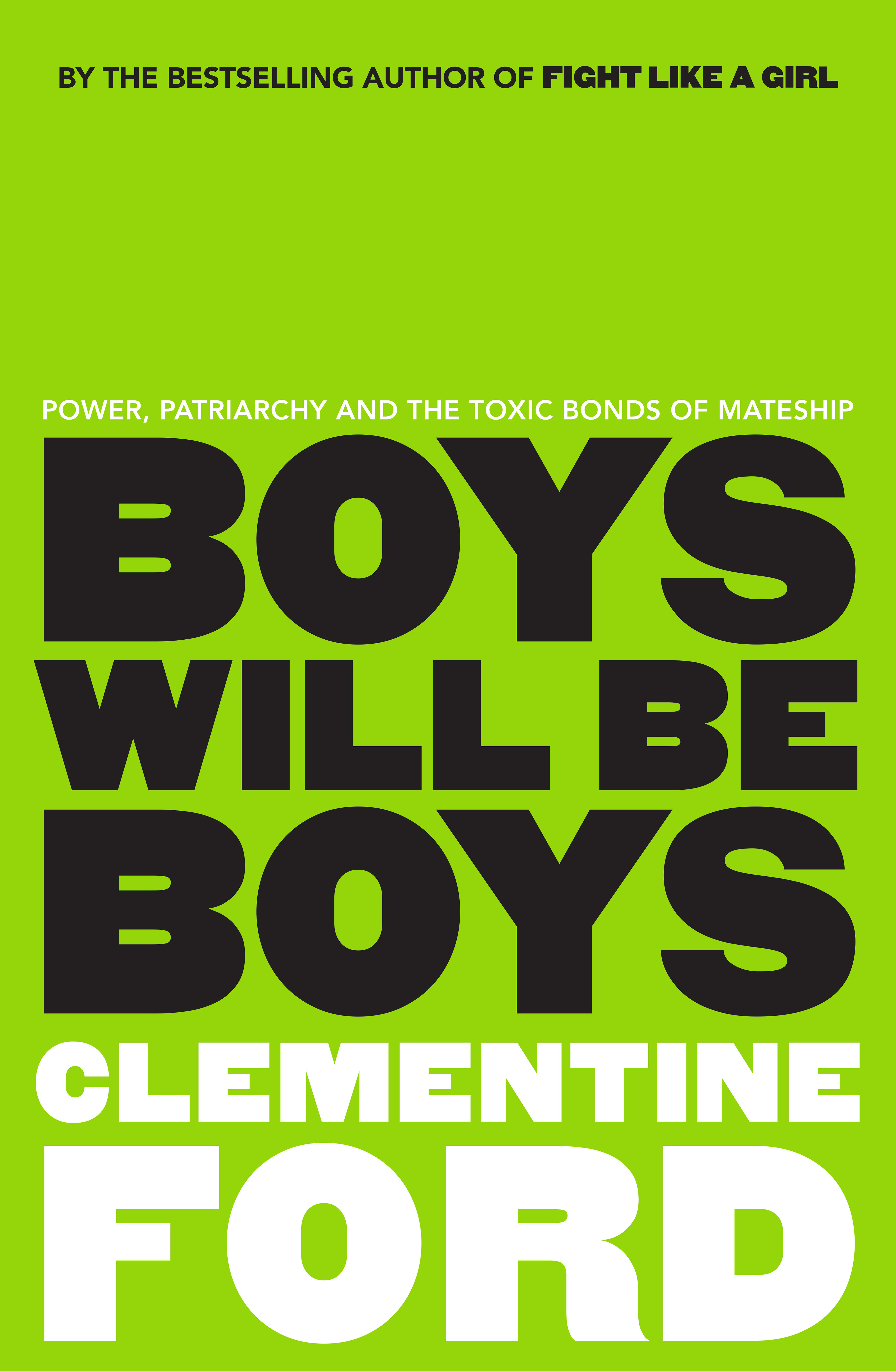 Boys Will Be Boys by Clementine Ford, ISBN: 9781760632335