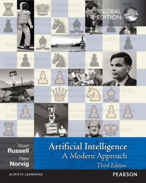 Artificial IntelligenceA Modern Approach, Global Edition by Stuart Russell,Peter Norvig, ISBN: 9781292153964