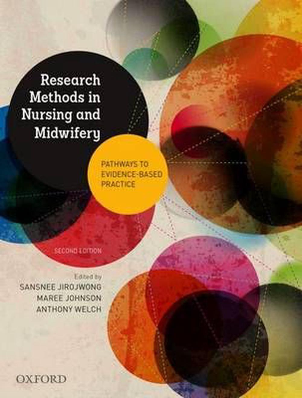 Research Methods in Nursing and Midwifery: Pathways to Evidence-based: Practice by Sansnee Jirojwong, Maree Johnson, Anthony Welch, ISBN: 9780195528510