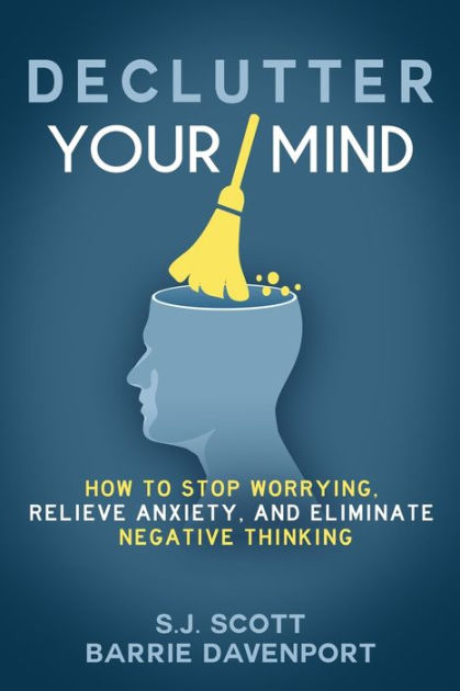 Declutter Your Mind by S.J. Scott, ISBN: 9781535575089