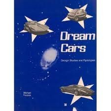 Dream Cars: Design Studies and Prototypes by Michael Frostick, ISBN: 9780901564184