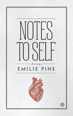 Notes to Self: Essays