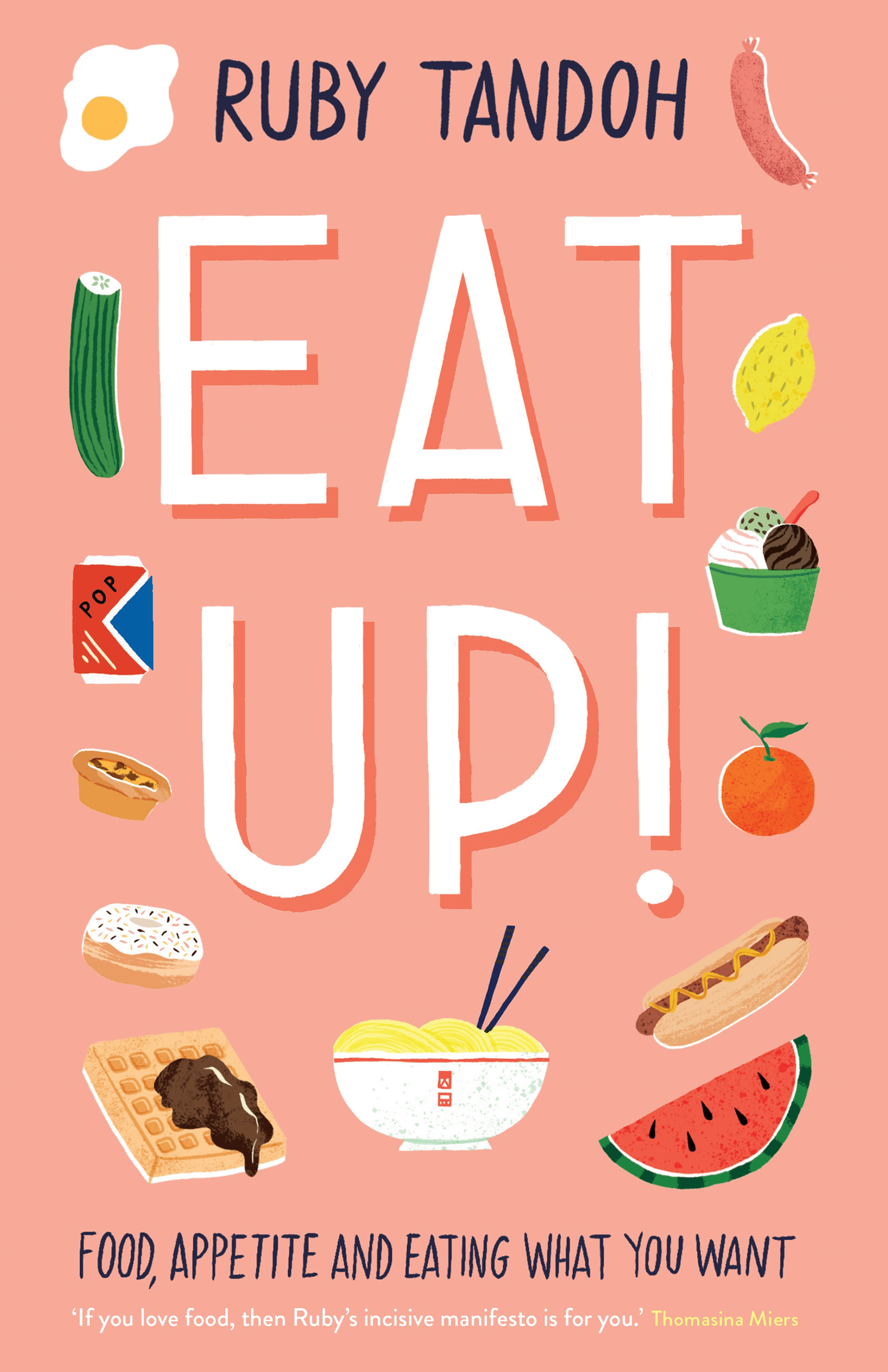 Eat Up! by Ruby Tandoh, ISBN: 9781781259597