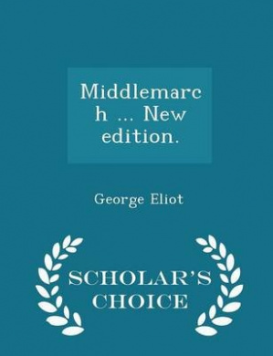 Middlemarch ... New Edition. - Scholar's Choice Edition