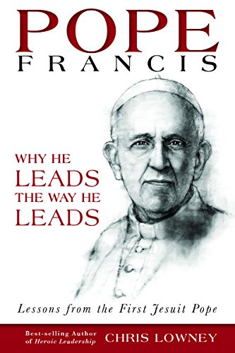 Pope Francis by Chris Lowney, ISBN: 9780829440089